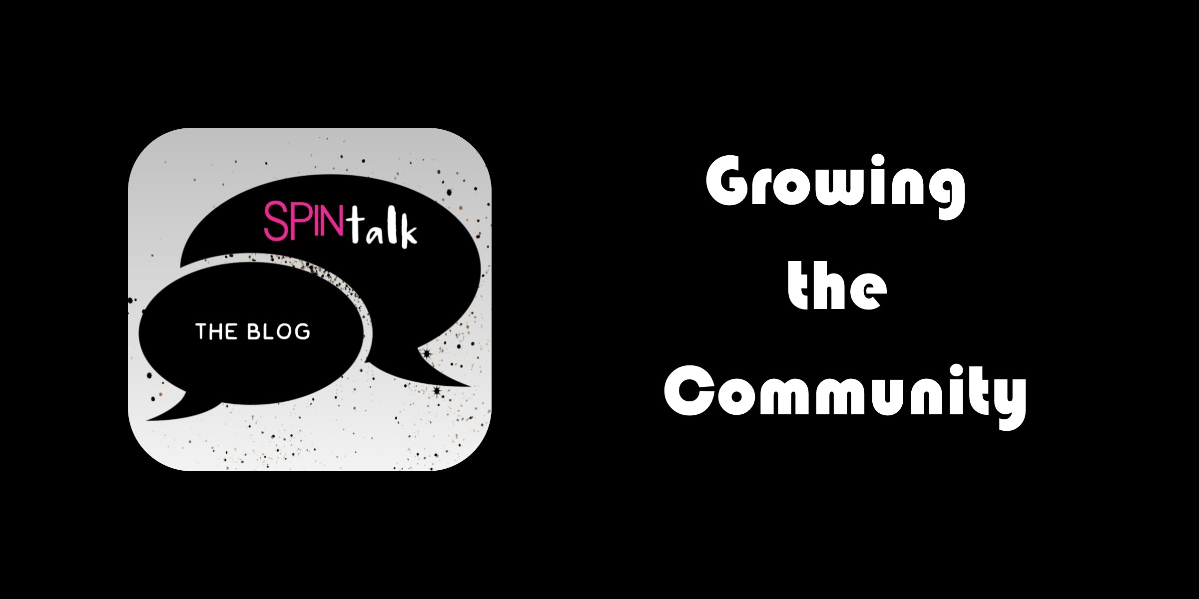 Spintalk Growing The Community